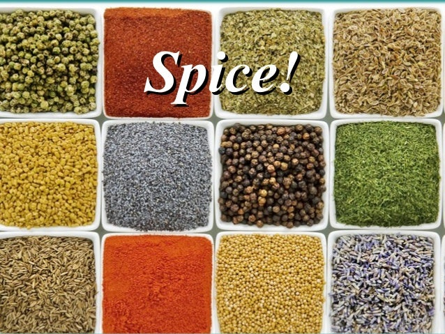 Spice!