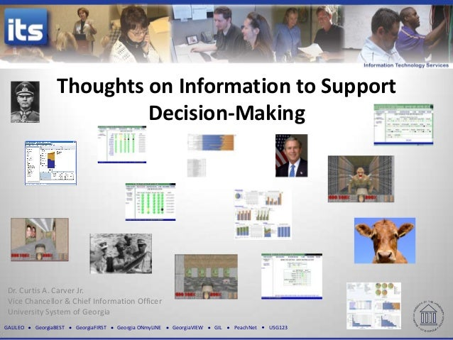 Thoughts on Information to Support                           Decision-Making Dr. Curtis A. Carver Jr. Vice Chancellor & Ch...