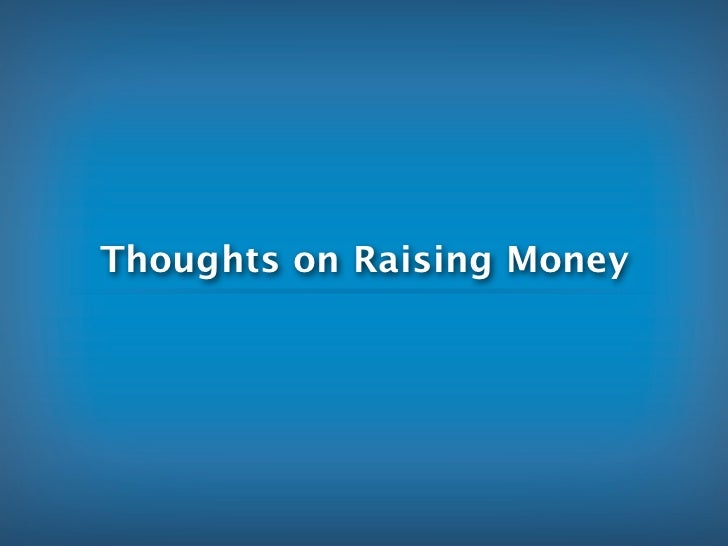 Thoughts on Raising Money