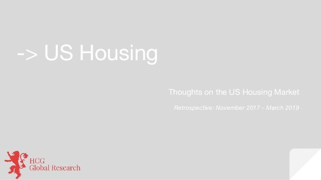 Thoughts on the US Housing Market 2019