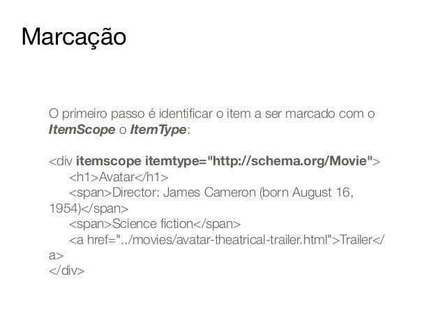 """Quanto mais, melhor  <div itemscope itemtype =""""http://schema.org/Movie"""">  <h1 itemprop=""""name""""&g;Avatar</h1>  <div itemprop..."""
