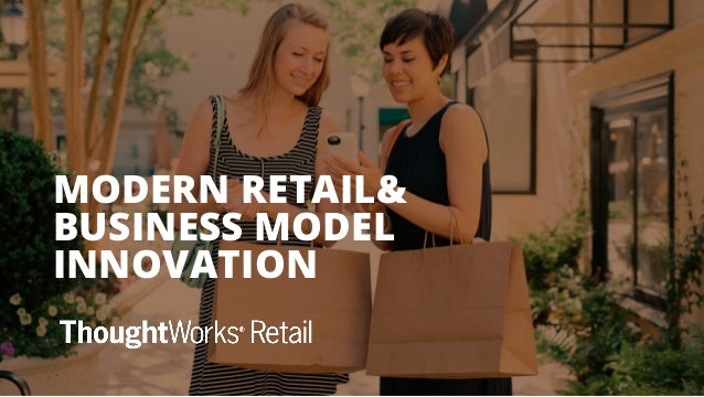 MODERN RETAIL& BUSINESS MODEL INNOVATION