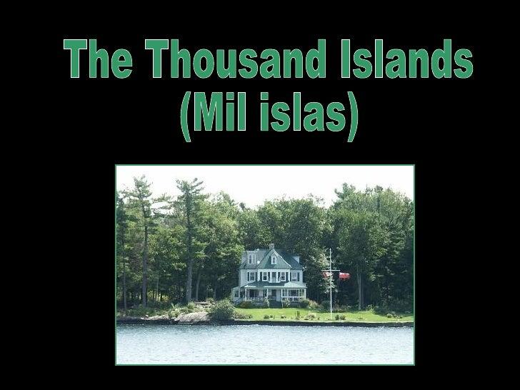 The Thousand Islands (Mil islas)