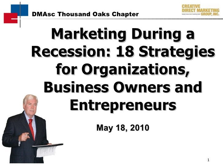 Marketing During a Recession: 18 Strategies for Organizations, Business Owners and Entrepreneurs May 18, 2010