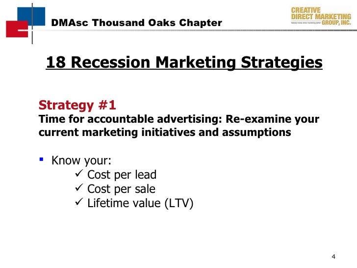 18 Recession Marketing Strategies <ul><li>Strategy #1 </li></ul><ul><li>Time for accountable advertising: Re-examine your ...
