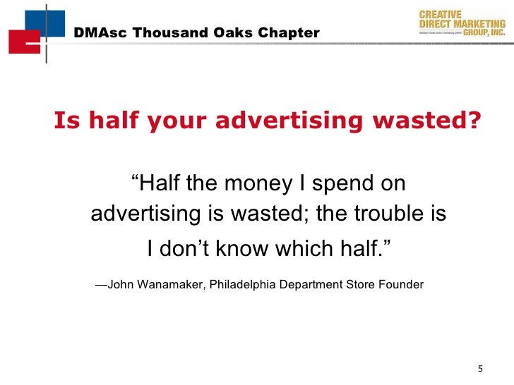 """<ul><li>Is half your advertising wasted? </li></ul>"""" Half the money I spend on advertising is wasted; the trouble is I don..."""