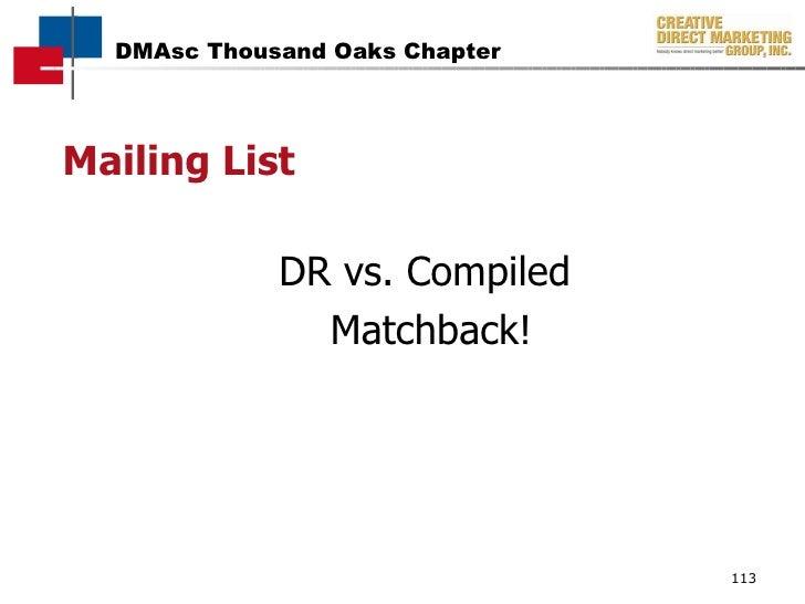 Mailing List <ul><li>DR vs. Compiled  </li></ul><ul><li>Matchback! </li></ul>