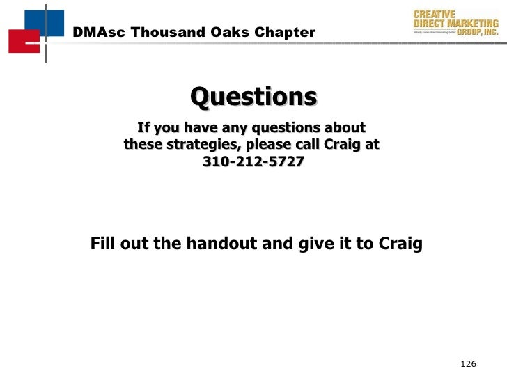 Questions If you have any questions about  these strategies, please call Craig at  310-212-5727 Fill out the handout and g...