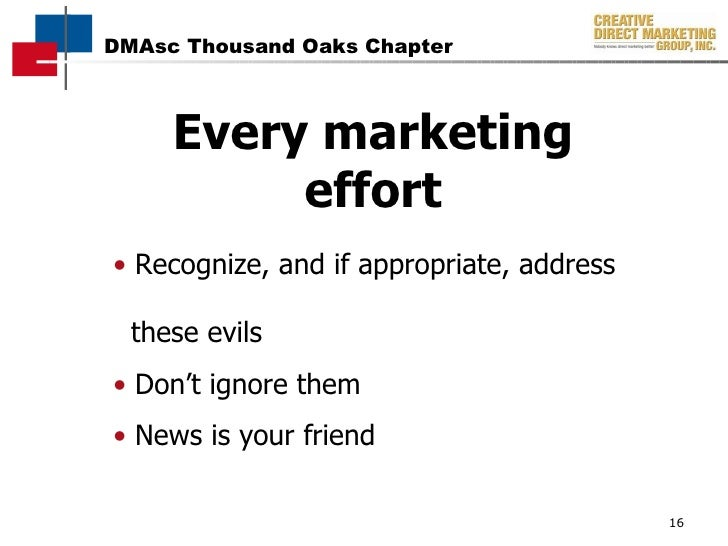 •   Recognize, and if appropriate, address    these evils •   Don't ignore them •   News is your friend Every marketing   ...