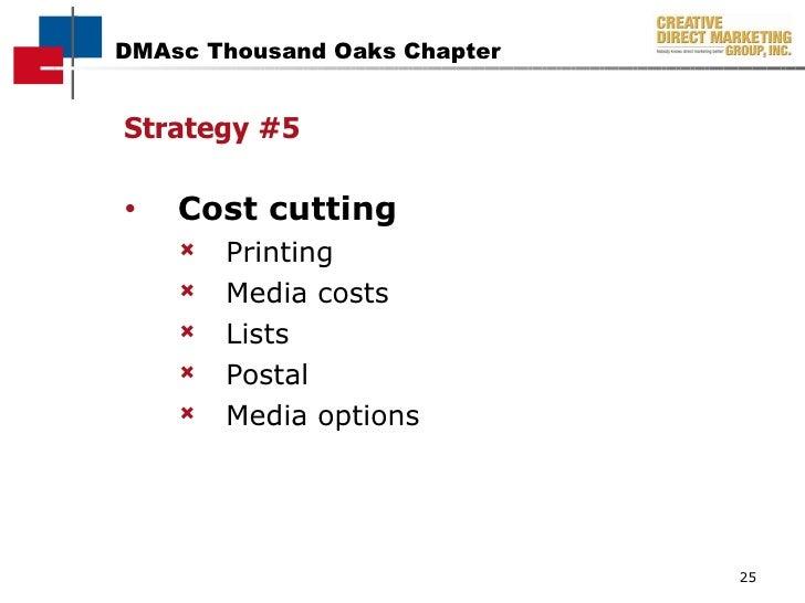 <ul><li>Strategy #5 </li></ul><ul><li>Cost cutting </li></ul><ul><ul><li>Printing </li></ul></ul><ul><ul><li>Media costs <...