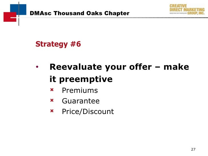 <ul><li>Strategy #6 </li></ul><ul><li>Reevaluate your offer – make  </li></ul><ul><li>it preemptive </li></ul><ul><ul><li>...