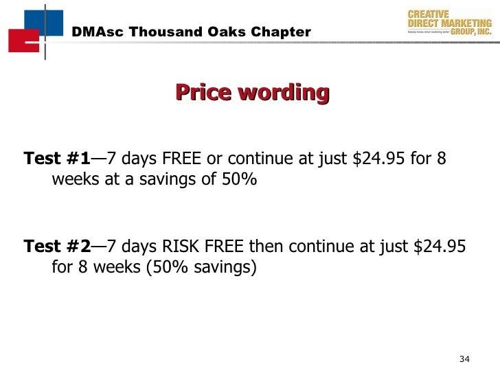 Price wording <ul><li>Test #1 —7 days FREE or continue at just $24.95 for 8 weeks at a savings of 50% </li></ul><ul><li>Te...