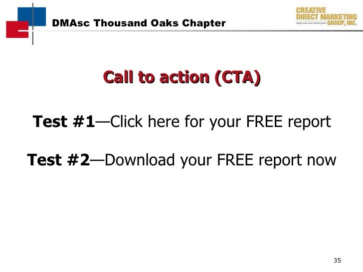 Call to action (CTA) Test #1 —Click here for your FREE report Test #2 —Download your FREE report now