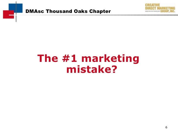 <ul><li>The #1 marketing mistake? </li></ul>