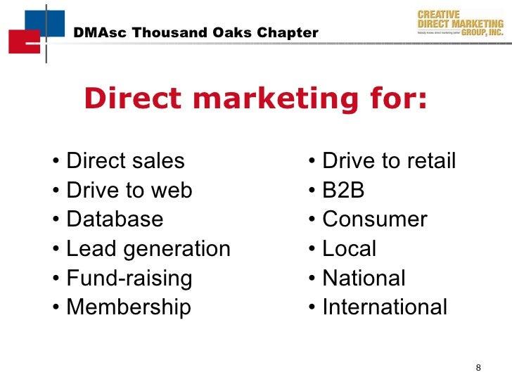 <ul><li>Direct marketing for: </li></ul>•  Direct sales  • Drive to retail •  Drive to web  • B2B  • Database • Consumer  ...