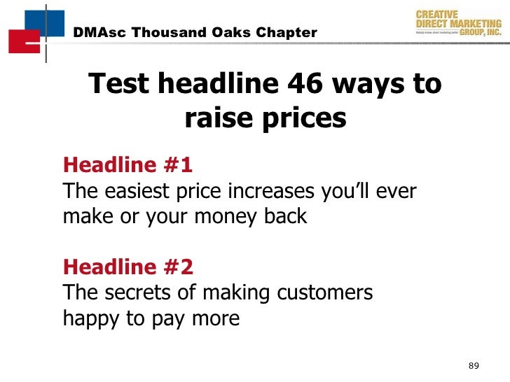 Test headline 46 ways to raise prices Headline #1 The easiest price increases you'll ever make or your money back Headline...