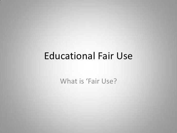 Educational Fair Use<br />What is 'Fair Use?  <br />