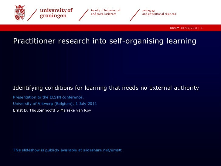 1<br />Practitioner research into self-organising learning<br />Identifying conditions for learning that needs no external...