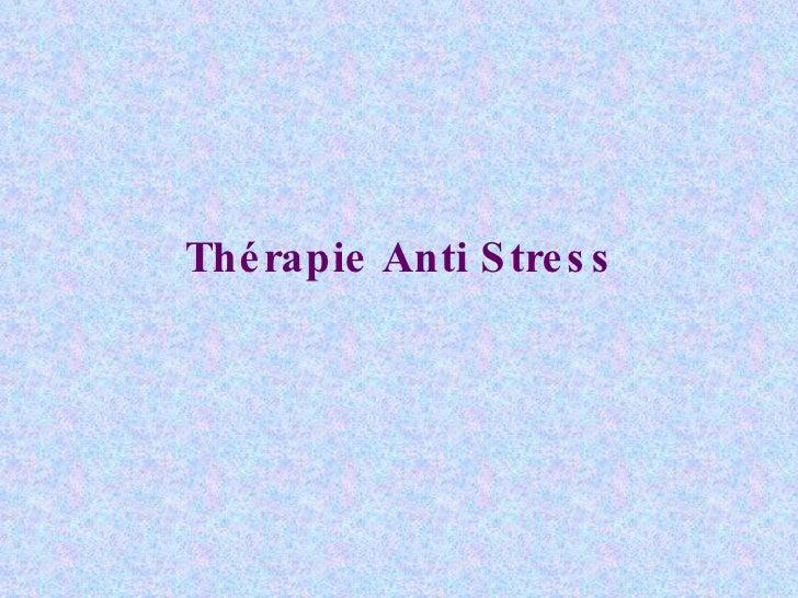 Thérapie Anti Stress