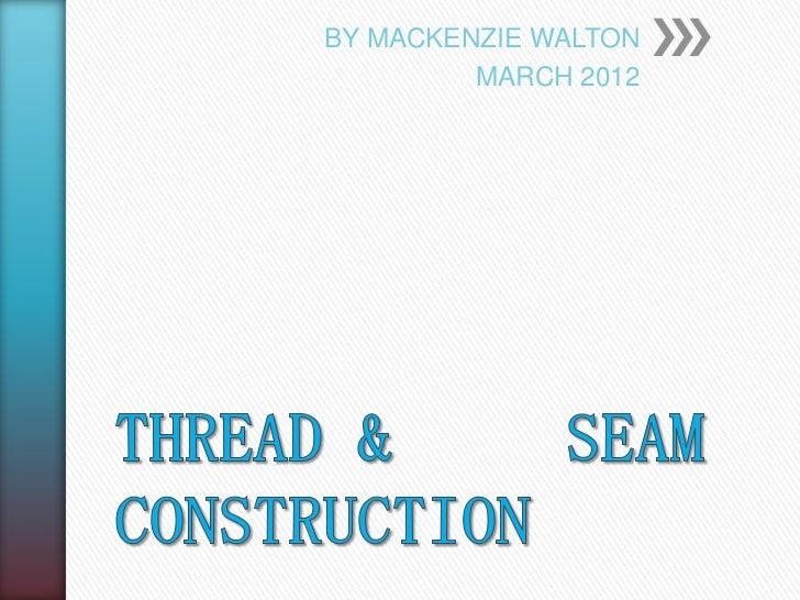 BY MACKENZIE WALTON         MARCH 2012