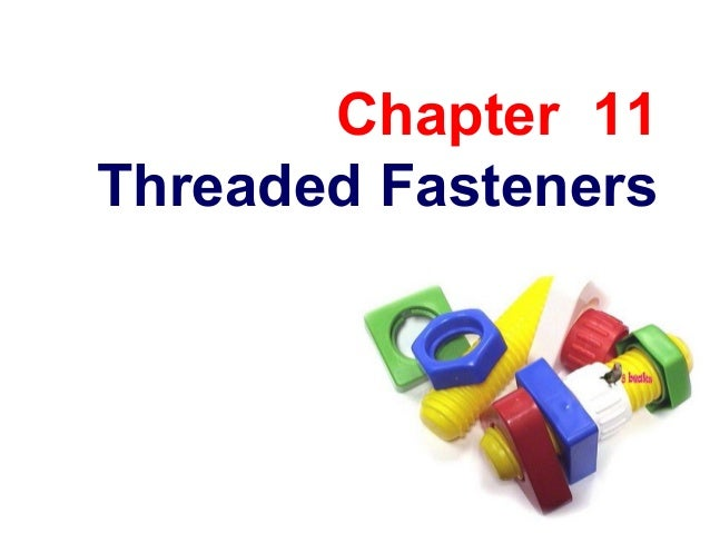 Chapter 11Threaded Fasteners