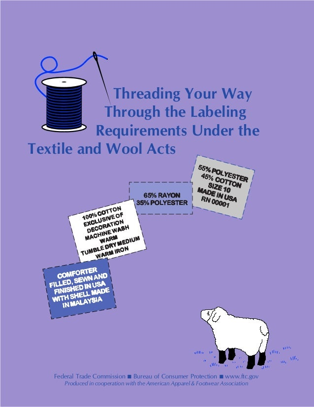 Threading Your Way Through the Labeling Requirements Under the Textile and Wool Acts Federal Trade Commission ■ Bureau of ...