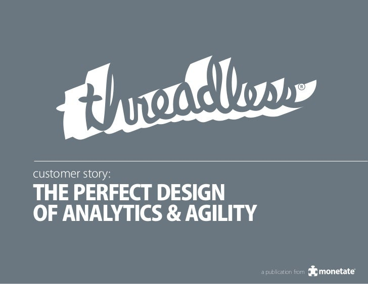 customer story:the perfect designof analytics & agility                         a publication from