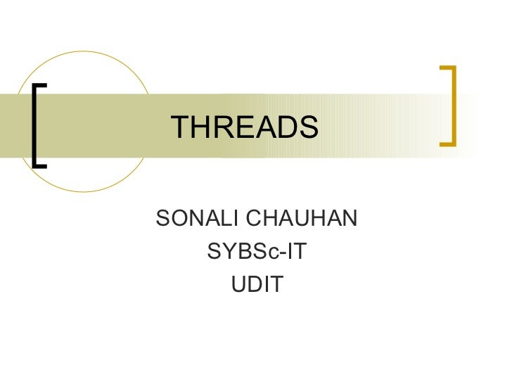 THREADS SONALI CHAUHAN SYBSc-IT UDIT