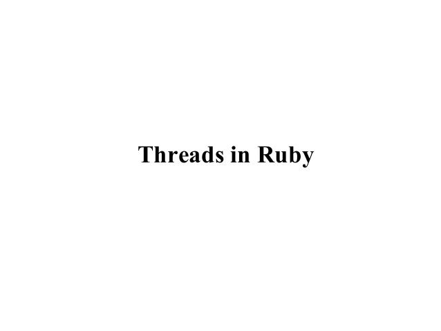 Threads in Ruby