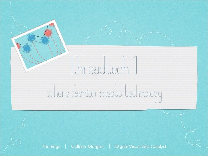 threadtech 1where fashion meets technology