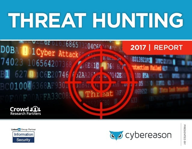 2017   REPORT THREAT HUNTING Group Partner Information Security PRESENTEDBY