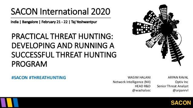 SACON SACON International 2020 India | Bangalore | February 21 - 22 | Taj Yeshwantpur PRACTICAL THREAT HUNTING: DEVELOPING...