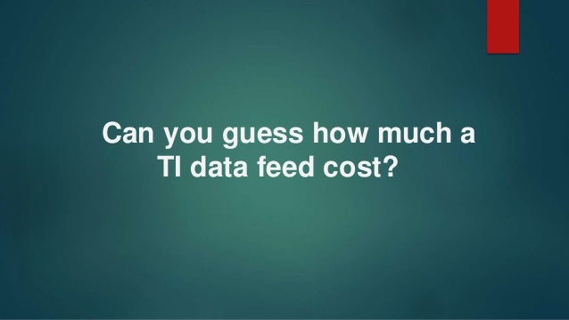 Can you guess how much a TI data feed cost?
