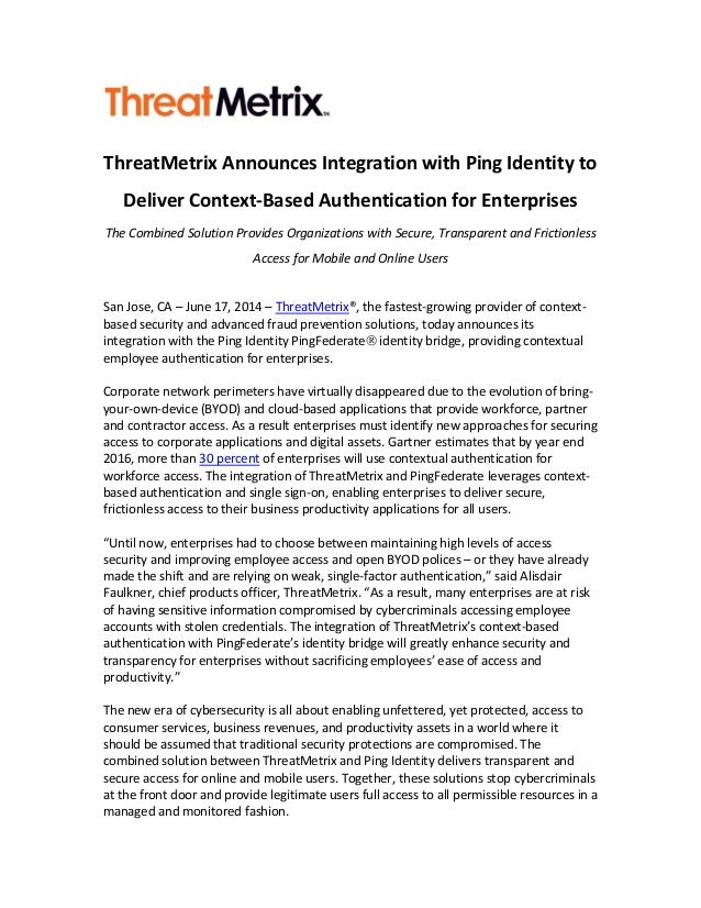 ThreatMetrix Announces Integration with Ping Identity to Deliver Context-Based Authentication for Enterprises The Combined...