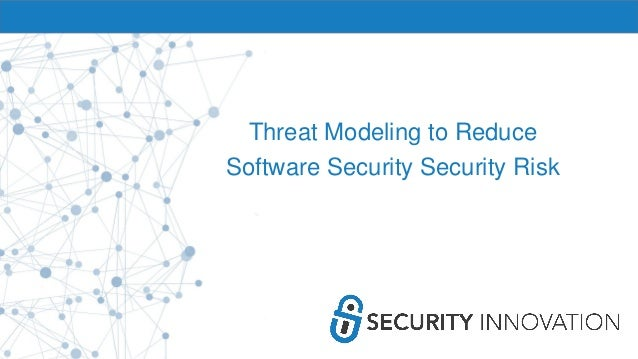 Threat Modeling to Reduce Software Security Security Risk