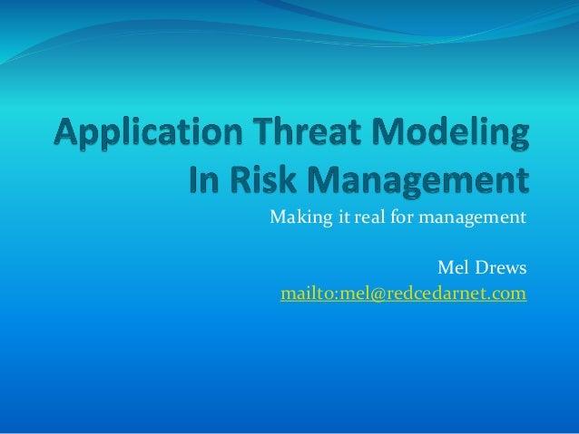 Making it real for management Mel Drews mailto:mel@redcedarnet.com