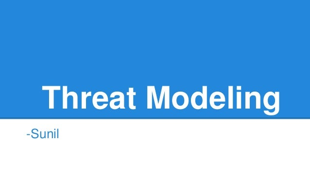Threat Modeling -Sunil