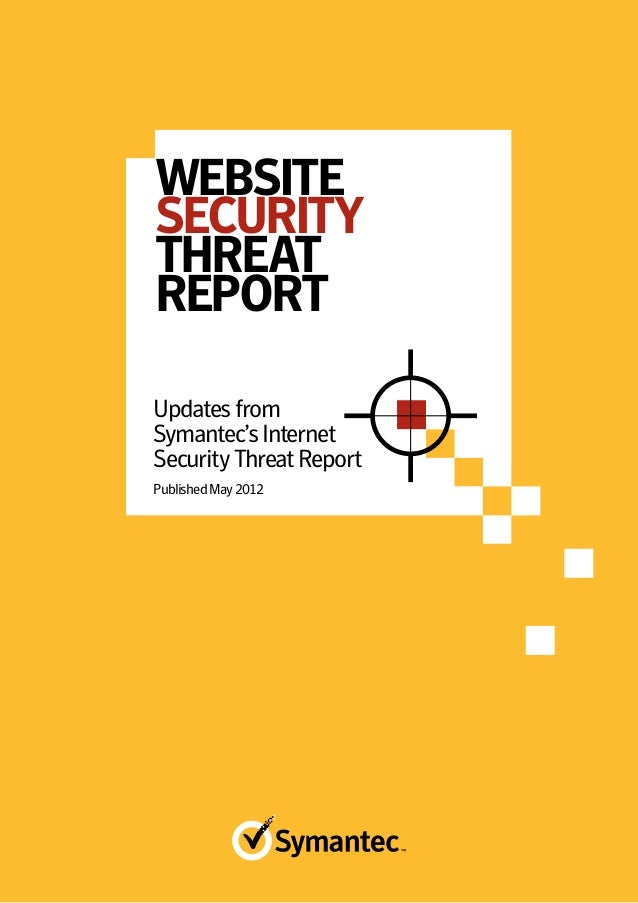 WEBSITESECURITYTHREATREPORTUpdates fromSymantec's InternetSecurity Threat ReportPublished May 2012