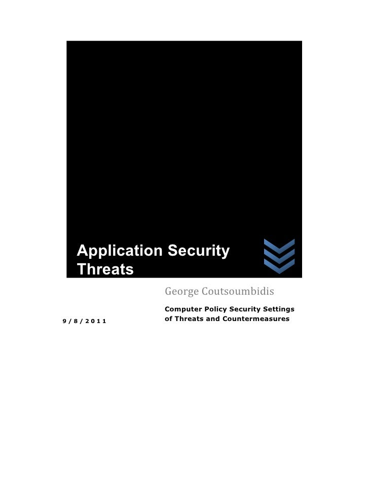 Application Security  Threats             George Coutsoumbidis             Computer Policy Security Settings9/8/2011     o...