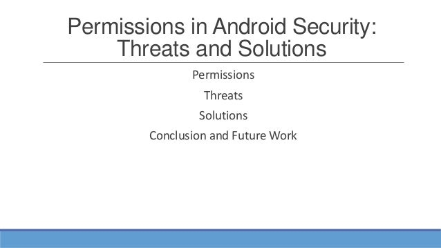 Permission in Android Security: Threats and solution Slide 2