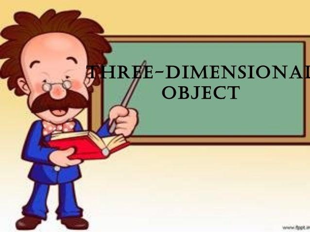 Three-Dimensional objecT
