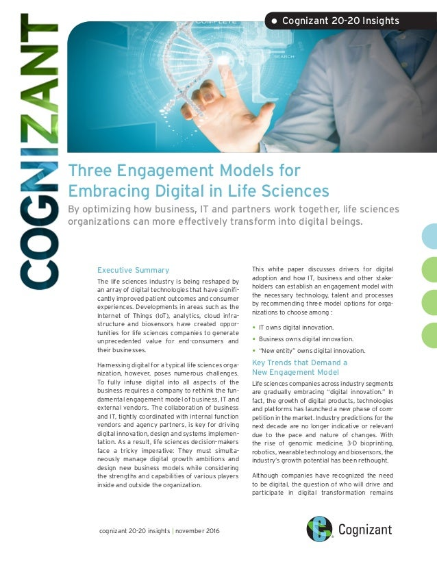 Three Engagement Models for Embracing Digital in Life Sciences By optimizing how business, IT and partners work together, ...