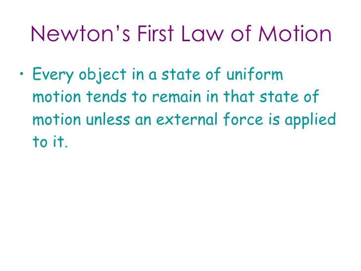 understanding the first law of motion of sir isaac newton First law of motion: an object at rest will remain at rest, and an object in motion   the true breakthrough in understanding the laws of motion, however, came as  the  laws first stated by english physicist and mathematician sir isaac newton .