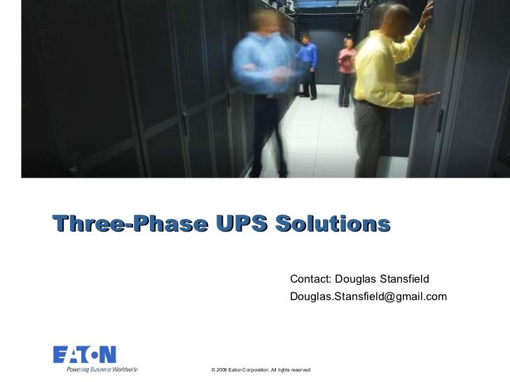 Three-Phase UPS Solutions                                              Contact: Douglas Stansfield                        ...