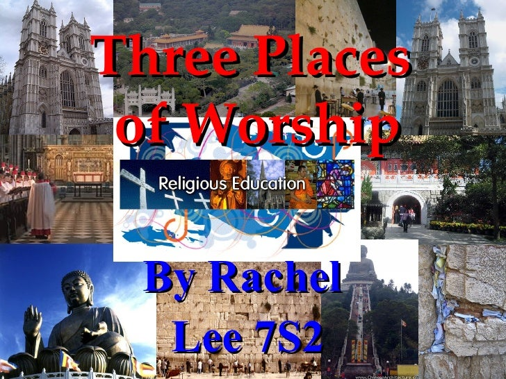 By Rachel  Lee 7S2 Three Places  of Worship