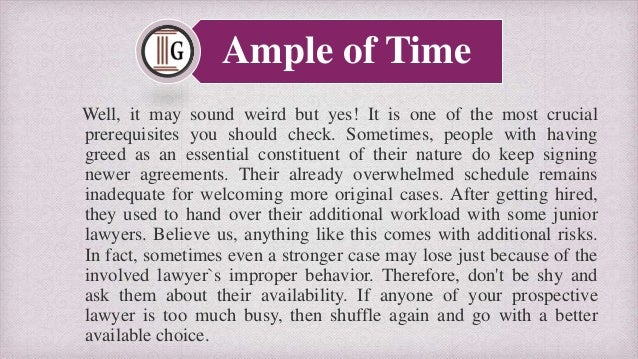 A Well Established Reputation One of the finest ways to learn a lawyer's reputation and the background is to see their aff...
