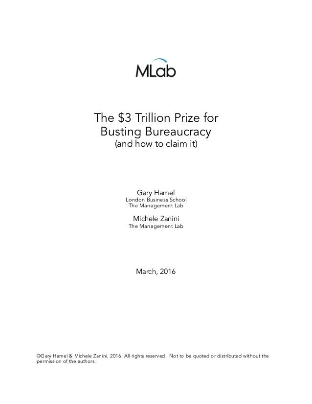The $3 Trillion Prize for Busting Bureaucracy (and how to claim it) Gary Hamel London Business School The Management Lab M...