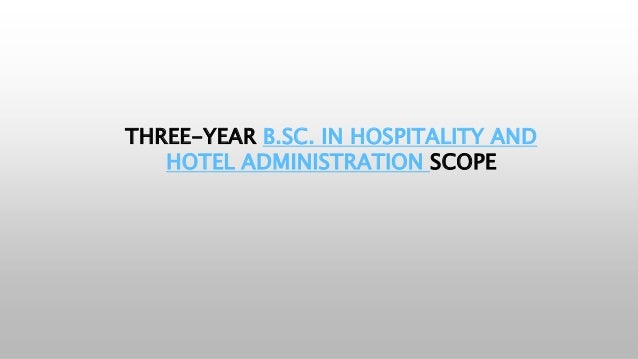 THREE-YEAR B.SC. IN HOSPITALITY AND HOTEL ADMINISTRATION SCOPE
