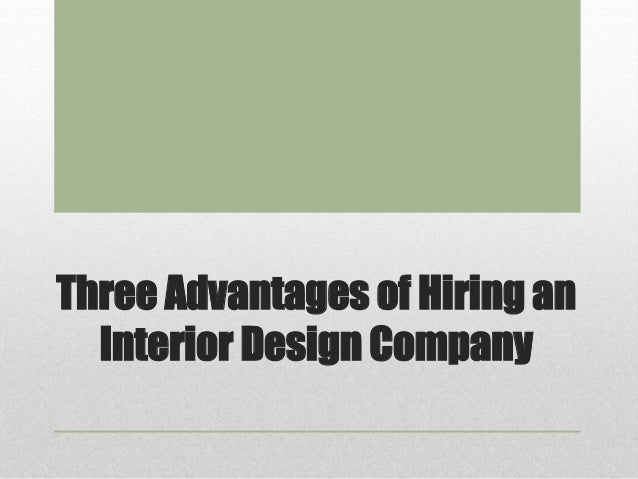 Three Advantages Of Hiring An Interior Design Company 1 638cb1410315659