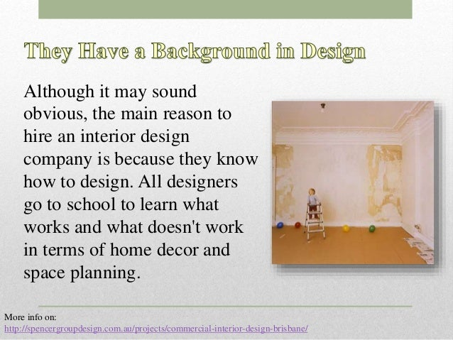 3 Although It May Sound Obvious The Main Reason To Hire An Interior Design Company